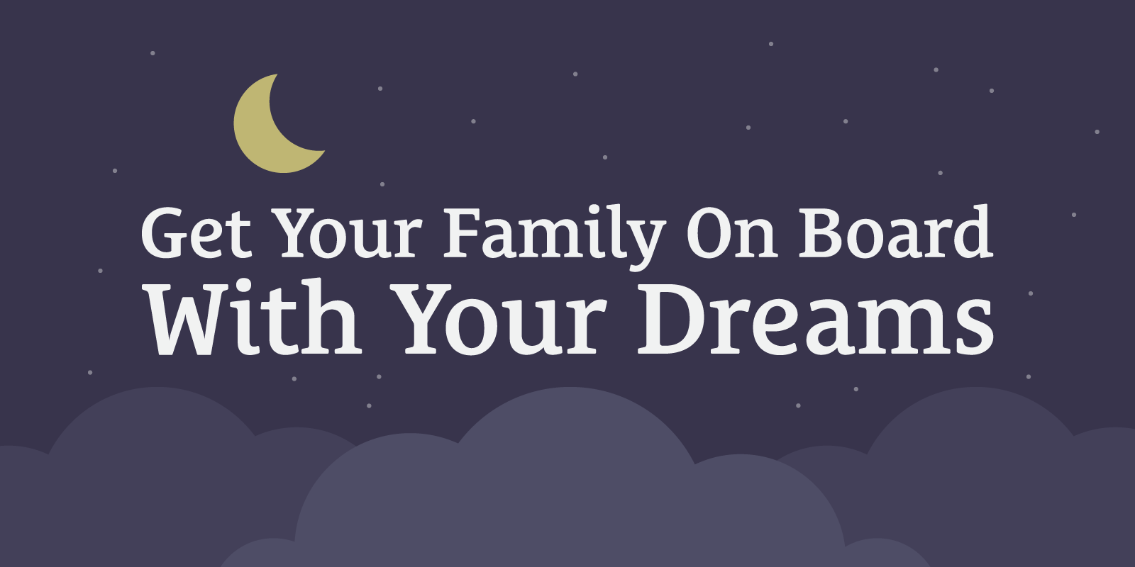 032: How to Get Your Family On Board With Your Dreams