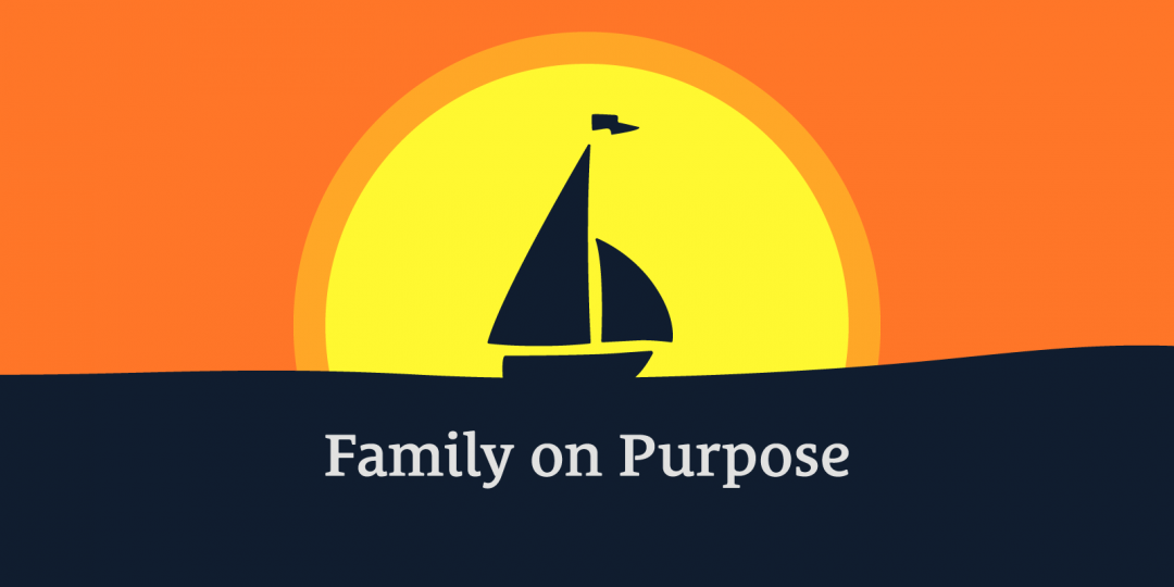 045: In the Boat With Ben is Moving to Family on Purpose