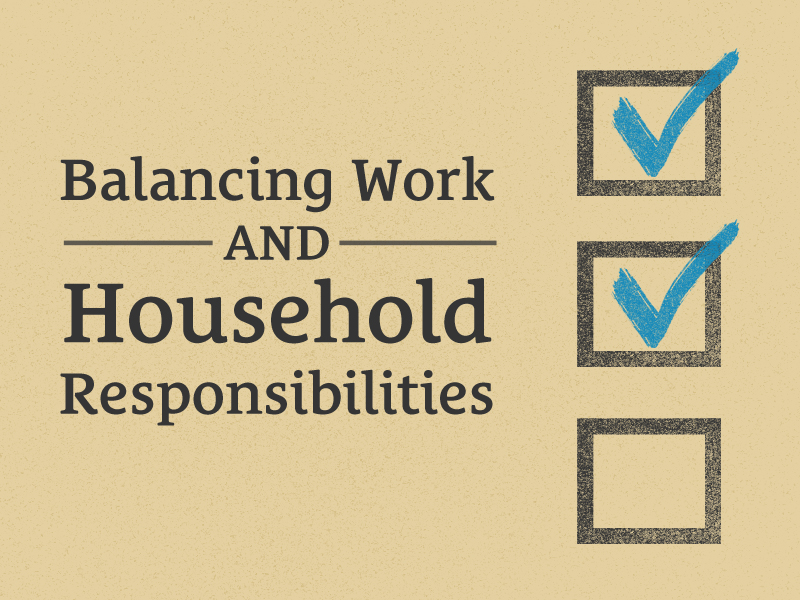 029: Balancing Work and Household Responsibilities